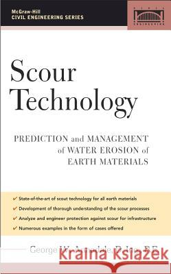 Scour Technology: Mechanics and Engineering Practice George W. Annandale 9780071440578