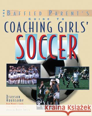 Coaching Girls' Soccer: A B Drayson Hounsome Bruce Curtis 9780071440929