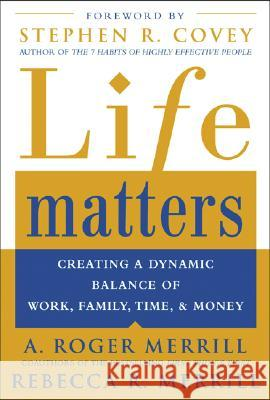 Life Matters: Creating a Dynamic Balance of Work, Family, Time, and Money A Roger Merrill 9780071441780