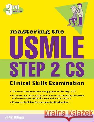 Mastering the USMLE Step 2 CS, Third Edition Jo-Ann Reteguiz 9780071443340
