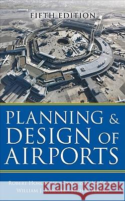 Planning and Design of Airports Robert M. Horonjeff Francis X. McKelvey Bob Sproule 9780071446419