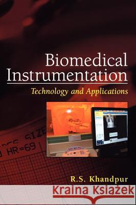 Biomedical Instrumentation: Technology and Applications  Khandpur 9780071447843