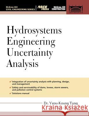 Hydrosystems Engineering Uncertainty Analysis Yeou-Koung Tung Ben-Chie Yen 9780071451598