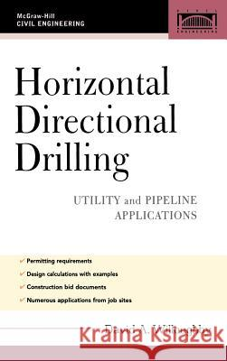 Horizontal Directional Drilling (Hdd): Utility and Pipeline Applications David A. Willoughby 9780071454735