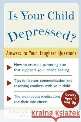 Is Your Child Depressed?: Answers to Your Toughest Questions Nathan Naparstek Marilyn Wallace 9780071457569