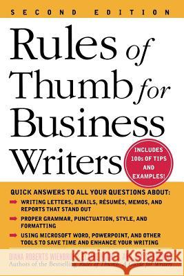 Rules of Thumb for Business Writers Diana Roberts Wienbroer Elaine Hughes Jay Silverman 9780071457576