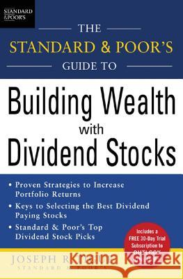The Standard & Poor's Guide to Building Wealth with Dividend Stocks Joseph Tigue 9780071457828