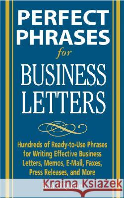 Perfect Phrases for Business Letters Ken O'Quinn 9780071459761