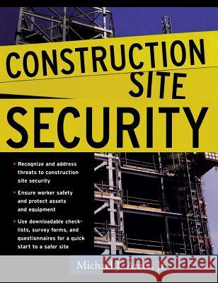 Construction Site Security Michael J., Jr. Arata 9780071460293