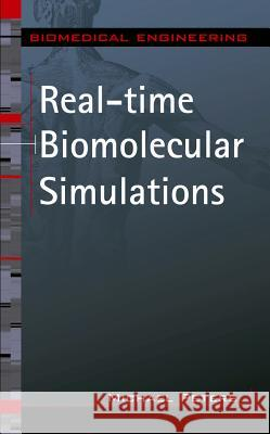 Real-Time Biomolecular Simulations: The Behavior of Biological Macromolecules from a Cellular Systems Perspective Michael H. Peters 9780071460712