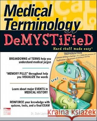 Medical Terminology Demystified Dale Pierre Layman 9780071461047
