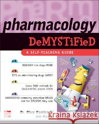 Pharmacology Demystified Mary Kamienski Jim Keogh 9780071462082