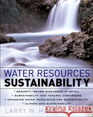 Water Resources Sustainability Larry W. Mays 9780071462303