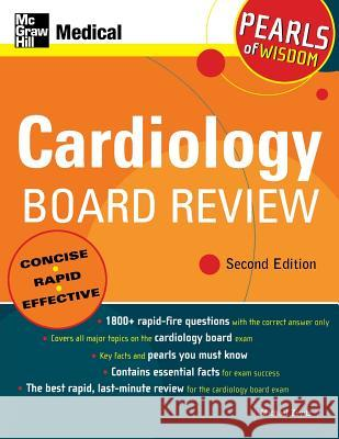 Cardiology Board Review: Pearls of Wisdom, Second Edition Michael Zevitz 9780071464222