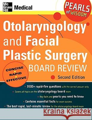 Otolaryngology and Facial Plastic Surgery Board Review Mary Talley Bowden 9780071464406