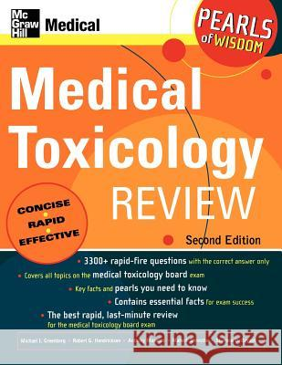 Medical Toxicology Review: Pearls of Wisdom, Second Edition Michael I. Greenberg Robert G. Hendrickson Anthony Morocco 9780071464536