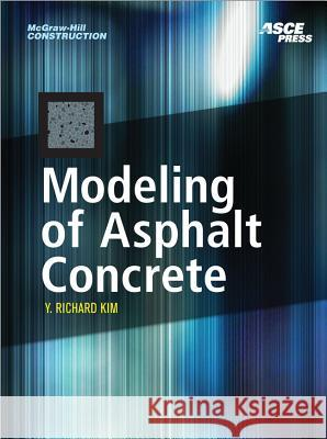Modeling of Asphalt Concrete Y. Richard Kim 9780071464628