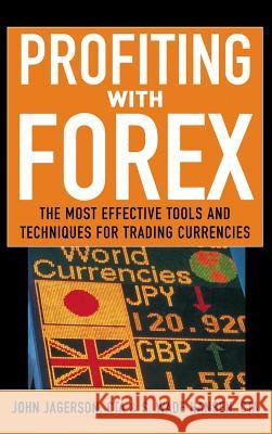 Profiting with Forex: The Most Effective Tools and Techniques for Trading Currencies John Jagerson S. Wade Hansen 9780071464659