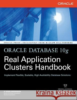 Oracle Database 10g Real Application Clusters Handbook K. Gopalakrishnan 9780071465090