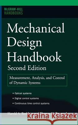 Mechanical Design Handbook, Second Edition: Measurement, Analysis and Control of Dynamic Systems Harold A. Rothbart Thomas H. Brown 9780071466363