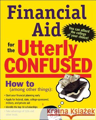 Financial Aid for the Utterly Confused Anthony J. Bellia 9780071467315