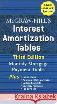 McGraw-Hill's Interest Amortization Tables, Third Edition Jack C. Estes Dennis R. Kelley Charles Freedenberg 9780071468114