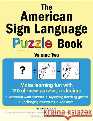 The American Sign Language Puzzle Book, Volume 2 Justin Segal Betty C. Miller 9780071475952