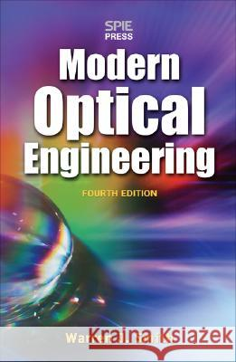 Modern Optical Engineering: The Design of Optical Systems Warren J. Smith 9780071476874