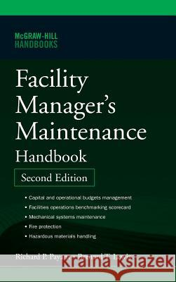 Facility Manager's Maintenance Handbook Richard Payant Bernard T. Lewis 9780071477864