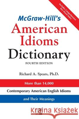 McGraw-Hill's Dictionary of American Idioms Dictionary Richard A. Spears 9780071478939