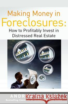 Making Money in Foreclosures: How to Invest Profitably in Distressed Real Estate Andrew James McLean 9780071479189
