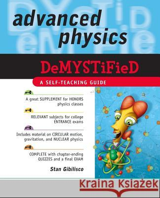 Advanced Physics Demystified Stan Gibilisco 9780071479448 0