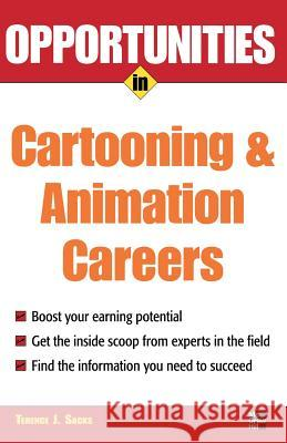 Opportunities in Cartooning and Animation Careers Terence J. Sacks 9780071482066