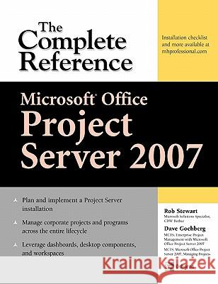 Microsoft (R) Office Project Server 2007: The Complete Reference Rob Stewart Dave Gochberg 9780071485999