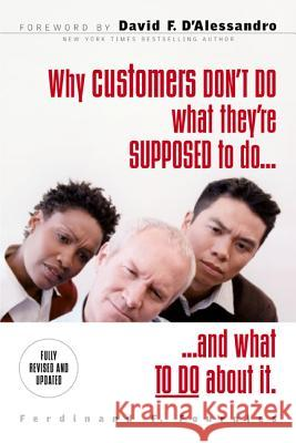 Why Customers Don't Do What They're Supposed to and What to Do about It Ferdinand F. Fournies David F. D'Alessandro 9780071486224