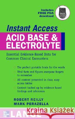 LANGE Instant Access Acid-Base, Fluids, and Electrolytes Robert F. Reilly Mark Perazella 9780071486347