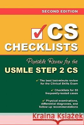 CS Checklists: Portable Review for the USMLE Step 2 CS, Second Edition Jennifer K. Rooney 9780071488235