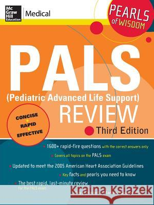 Pals (Pediatric Advanced Life Support) Review: Pearls of Wisdom, Third Edition Guy H. Haskell Marianne Gausche-Hill 9780071488334