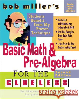 Bob Miller's Basic Math and Pre-Algebra for the Clueless, 2nd Ed. Bob Miller 9780071488464