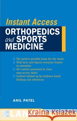 Lange Instant Access Orthopedics and Sports Medicine Anil M. Patel 9780071490092