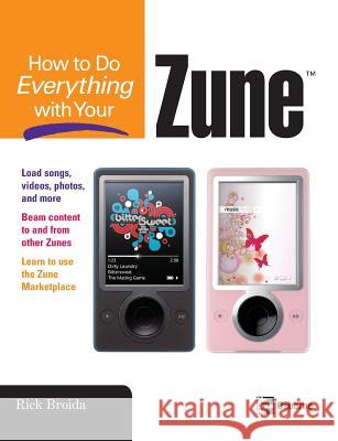 How to Do Everything with Your Zune Rick Broida 9780071490702