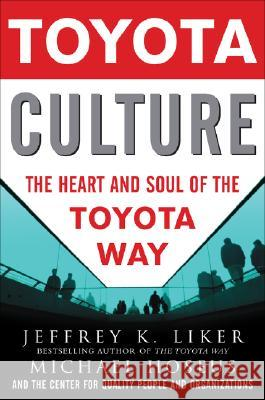 Toyota Culture: The Heart and Soul of the Toyota Way Jeffrey Liker 9780071492171