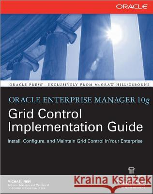 Oracle Enterprise Manager 10g Grid Control Implementation Guide Michael New 9780071492751