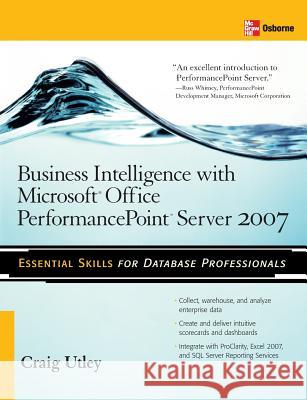 Business Intelligence with Microsoft(r) Office Performancepoint(tm) Server 2007 Craig Utley 9780071493703
