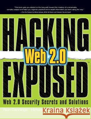 Hacking Exposed Web 2.0: Web 2.0 Security Secrets and Solutions Himanshu Dwivedi Alex Stamos Zane Lackey 9780071494618