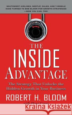 The Inside Advantage Robert H. Bloom Dave Conti 9780071495691