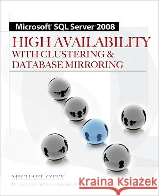 Microsoft SQL Server 2008 High Availability with Clustering & Database Mirroring Michael Otey 9780071498135