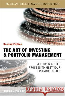 The Art of Investing and Portfolio Management Ronald Cordes Brian O'Toole Richard Steiny 9780071498302