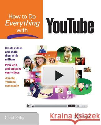 How to Do Everything with YouTube Chad Fahs 9780071498654