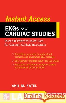 Lange Instant Access EKGs and Cardiac Studies Anil M. Patel 9780071545235